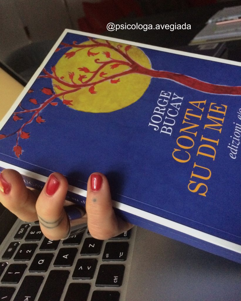 """Conta su di me: un libro per imparare a ricominciare. Psicologa Dr.ssa Ave. """"Conta su di me"""" di J. Bucai, racconta storie e sedute di terapia personale"""
