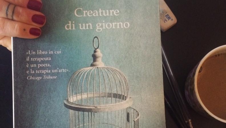 """Irvin Yalom """"Creature di un giorno"""" – citazioni e pensieri"""